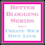 Better Blogging Series ~ Stop Wishing
