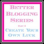 Better Blogging Series ~ Stop Wishing