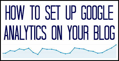 how to set up google analytics on your blog