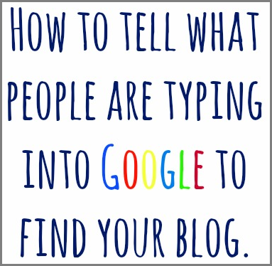 how to tell what people are typing into google to find your blog