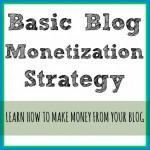 Basic Blog Monetization Strategy