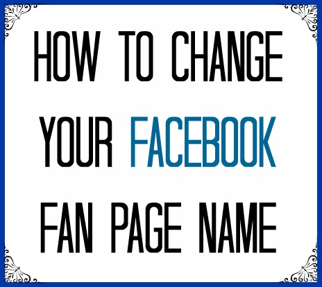 how to change your facebook fan page name