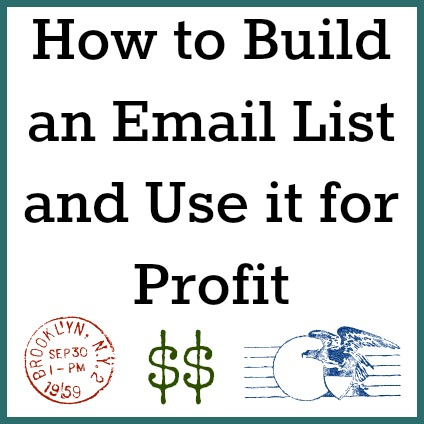how to build an email list and use it for profit