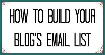 how to build your blog's email list