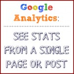 How to See Stats from a Single Post With Google Analytics