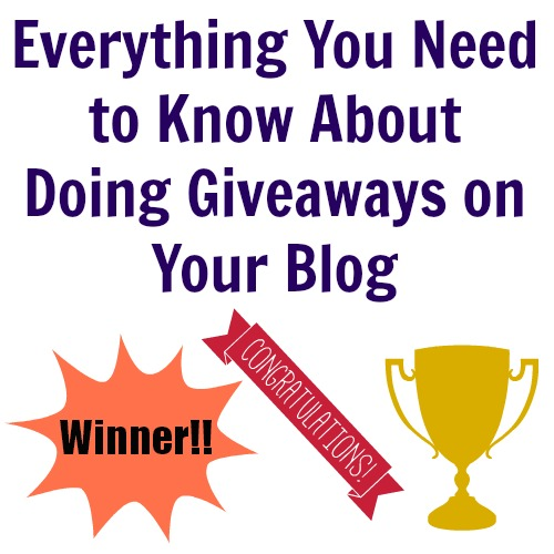 everything you need to know about doing giveaways on your blog