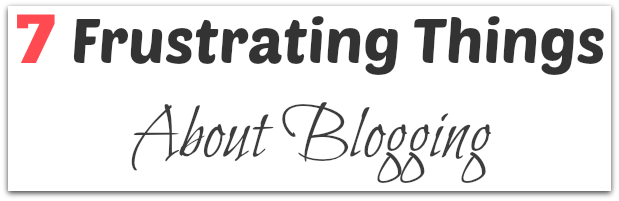 frustrating things about blogging