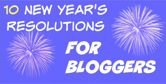 new years resolutions for bloggers