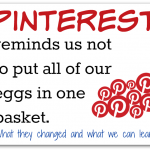 Pinterest Reminds Us to Not Put All of Our Eggs in One Basket