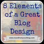 8 Elements of a Great Blog Design