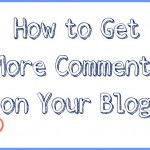 How to Get More Comments on Your Blog