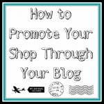 How to Promote Your Etsy Shop Through Your Blog