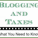 Blogging and Taxes — What You Need to Know