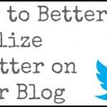 How Can You Better Utilize Twitter on Your Blog?