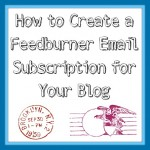 How to Create an Email Subscription Through Feedburner for Your Blog