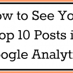 Beginner's Google Analytics Tip — How to See Your Most Popular Posts