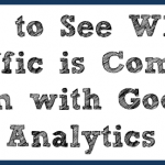How to See Where Traffic is Coming from with Google Analytics