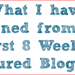 What I Have Learned from the First 8 Featured Bloggers