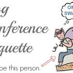 Blogging Etiquette Series ~ Blog Conferences