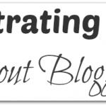 7 Frustrating Things About Blogging (and solutions for each one)