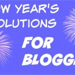 10 New Year's Resolutions You Should Make as a Blogger