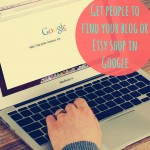 How to Get People to Find Your Blog or Etsy Shop in Google